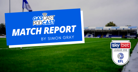 GasCast Match Reports by Simon Gray
